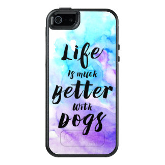 Life Is Much Better With Dogs Watercolor Back OtterBox iPhone 5/5s/SE Case