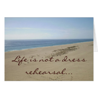 Life is not a dress rehearsal beach scene notecard