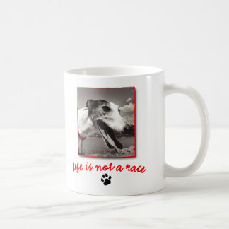 Life is NOT a Race Coffee Mug