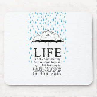 Life is not about waiting for the storm mouse pad