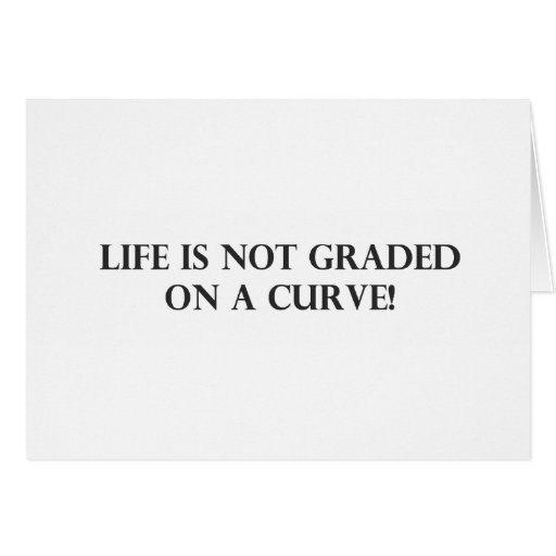 Life is Not Graded on a Curve.pdf Card
