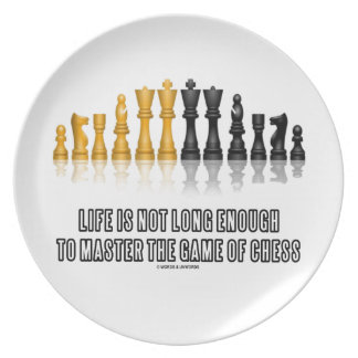 Life Is Not Long Enough To Master Game Of Chess Plate