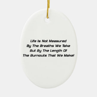 Life Is Not Measure By The Breaths We Take But The Ceramic Ornament
