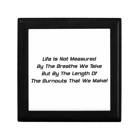 Life Is Not Measured By The Breaths We Take Jewelry Box