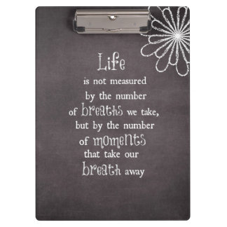 Life is not measured by the Breaths we Take Quote Clipboard