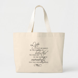 Life Is Not Measured By The Breaths We Take Quote Large Tote Bag