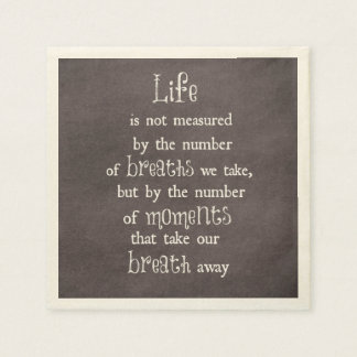 Life is not measured by the Breaths we Take Quote Paper Napkin