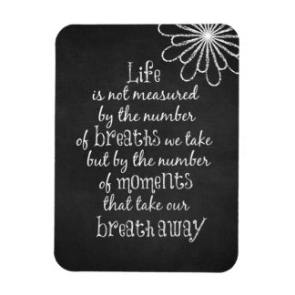 Life is not measured by the Breaths we Take Quote Rectangular Photo Magnet
