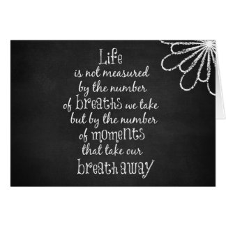 Life is not measured by the Breaths we Take Quote Stationery Note Card
