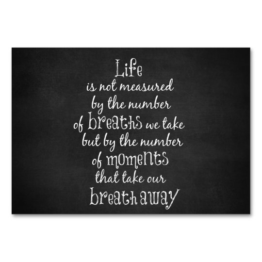 Life Is Not Measured By The Breaths We Take Quote Table Number