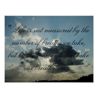 """Life is not measured by the number of breaths..."" Poster"