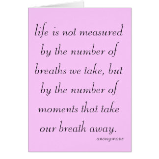 """""""Life is not measured..."""" Card"""