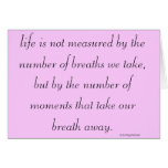"""Life is not measured..."" Cards"