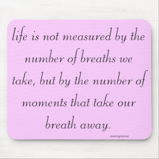 """""""Life is not measured..."""" Mouse Pad"""