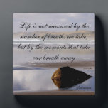 """Life Is Not Measured Plaque<br><div class=""""desc"""">Life is not measured by the number of breaths we take,  but by the moments that take our breath away.   Unknown</div>"""