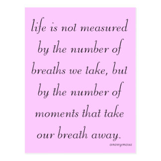 """""""Life is not measured..."""" Postcard"""