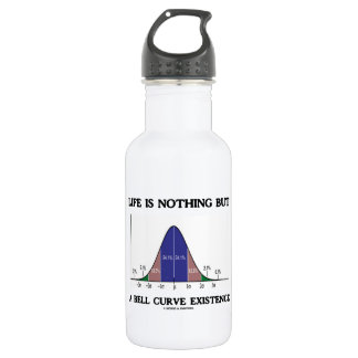 Life Is Nothing But A Bell Curve Existence (Stats) Water Bottle