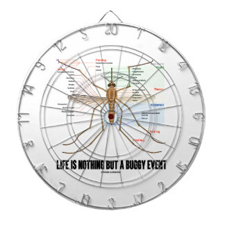 Life Is Nothing But A Buggy Event (Mosquito Humor) Dartboard With Darts