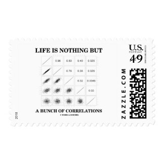 Life Is Nothing But A Bunch Of Correlations Stamps