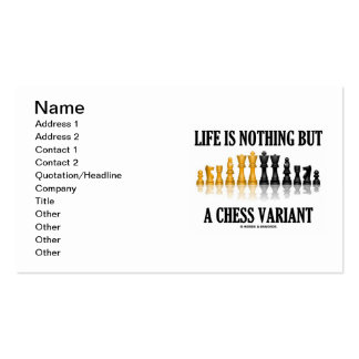 Life Is Nothing But A Chess Variant (Chess Set) Double-Sided Standard Business Cards (Pack Of 100)