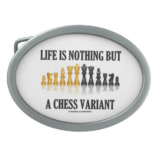 Life Is Nothing But A Chess Variant Oval Belt Buckle