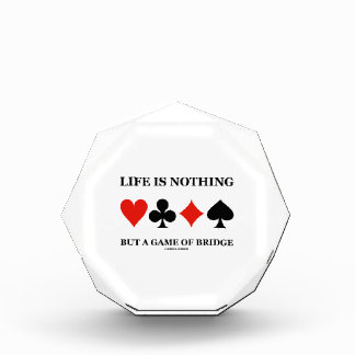 Life Is Nothing But A Game Of Bridge (Card Suits) Award