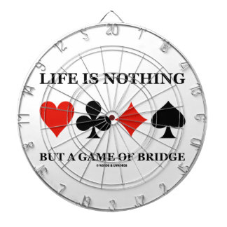 Life Is Nothing But A Game Of Bridge (Card Suits) Dartboard With Darts