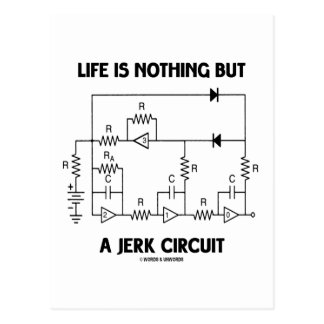 Life Is Nothing But A Jerk Circuit Physics Humor Postcard