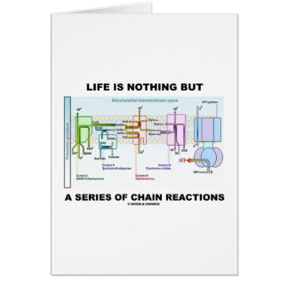 Life Is Nothing But A Series Of Chain Reactions Card