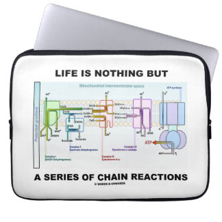 Life Is Nothing But A Series Of Chain Reactions Computer Sleeve