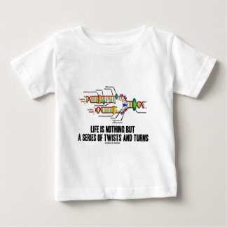 Life Is Nothing But A Series Of Twists And Turns Baby T-Shirt