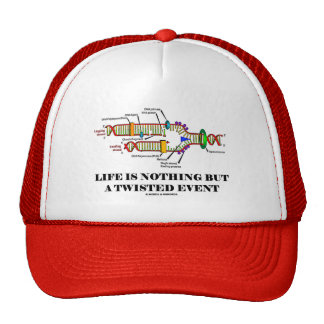 Life Is Nothing But A Twisted Event (DNA Humor) Trucker Hat