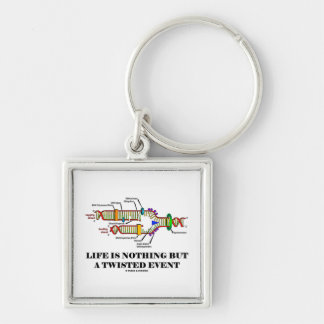 Life Is Nothing But A Twisted Event (DNA Humor) Keychain