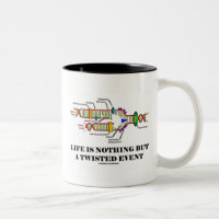 Life Is Nothing But A Twisted Event (DNA Humor) Two-Tone Coffee Mug