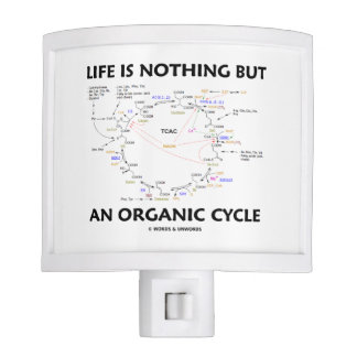 Life Is Nothing But An Organic Cycle Krebs Cycle Night Light