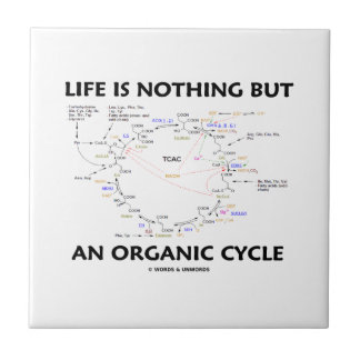 Life Is Nothing But An Organic Cycle (Krebs Cycle) Tile