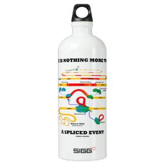 Life Is Nothing More Than A Spliced Event (RNA) Aluminum Water Bottle