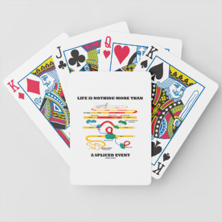 Life Is Nothing More Than A Spliced Event (RNA) Bicycle Playing Cards
