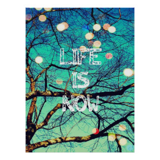 Life is Now Poster