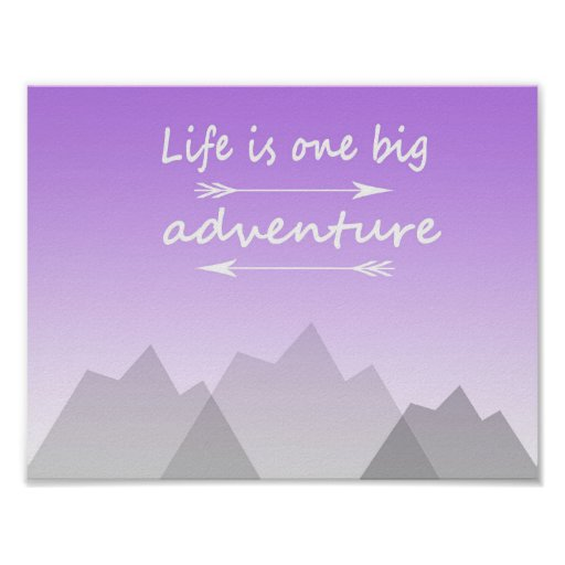 """Life is one big adventure"" poster 11"" x 8.5"""