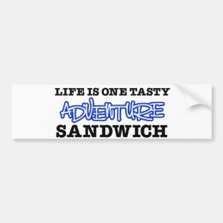 Life Is One Tasty Adventure Sandwich Bumper Sticker