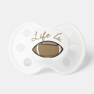 Life Is… Pacifier