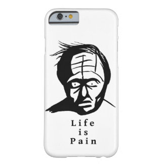 Life is Pain - Dark Humor Barely There iPhone 6 Case