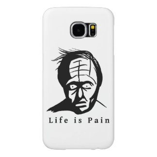 Life is Pain - Dark humour Samsung Galaxy S6 Cases