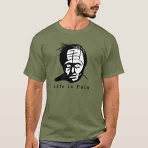 Life is Pain - Depressing T-Shirt