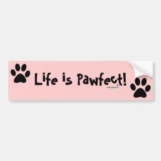 Life is Pawfect! Bumper Sticker in Pink