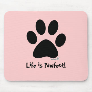 Life is Pawfect! in pink Mouse Pad