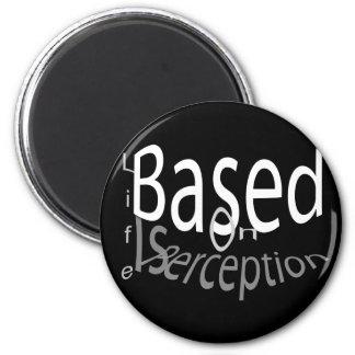 Life Is Perception 2 Inch Round Magnet