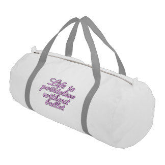 Life is pointeless without ballet gym bag