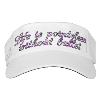 Life is pointeless without ballet visor
